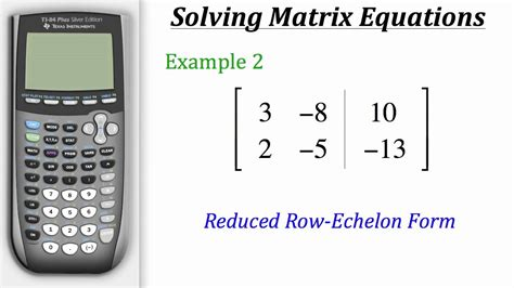 calculator matrix ti calculator tutorial solving matrix equations youtube