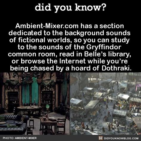 the room soundboard ambient mixer has a section dedicated to the background sounds of fictional worlds so you