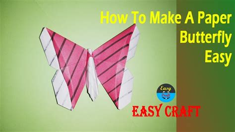 How To Make A Paper Butterfly Easy - how to make a paper butterfly easy