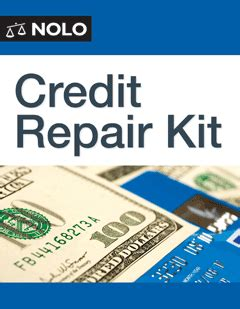credit repair 10 proven steps to fix repair and raise your credit score fix your credit score book 1 books credit repair kit form nolo