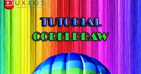 tutorial corel draw  tutorial coreldraw tutorial