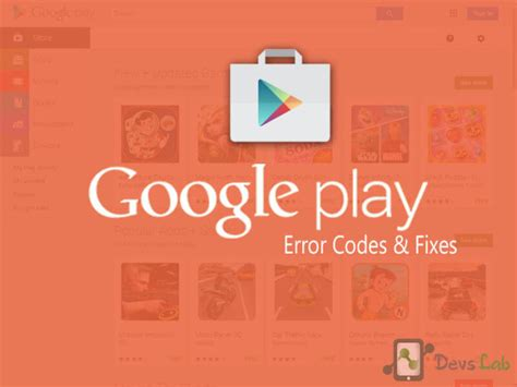 Play Store Error All The Play Store Error Codes How To Fix Them