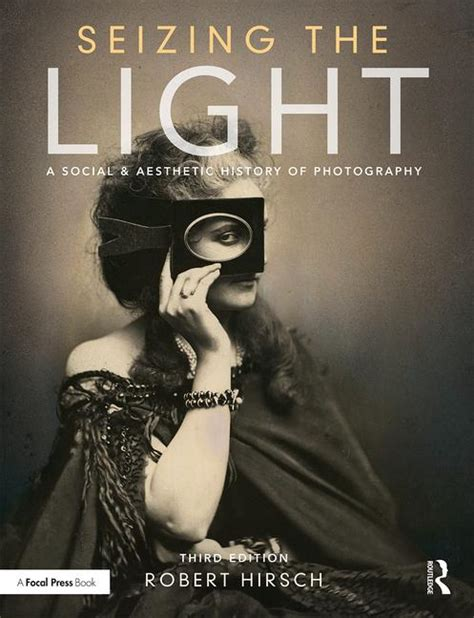 seizing the light a social history of photography seizing the light a social aesthetic history of