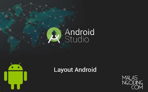 android studio layout editor tutorial membuat tilan dengan android studio archives malas