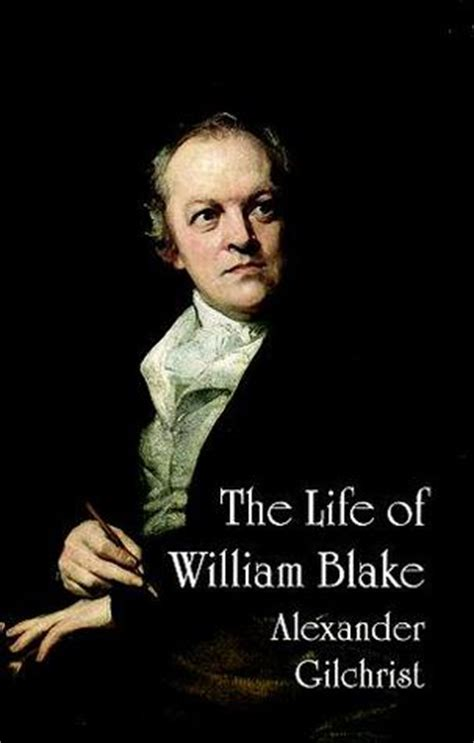 biography of william blake the life of william blake by alexander gilchrist reviews