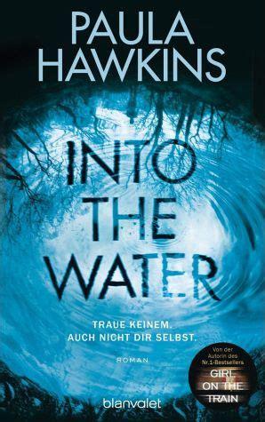 into the water the into the water psychothriller von paula hawkins portofrei