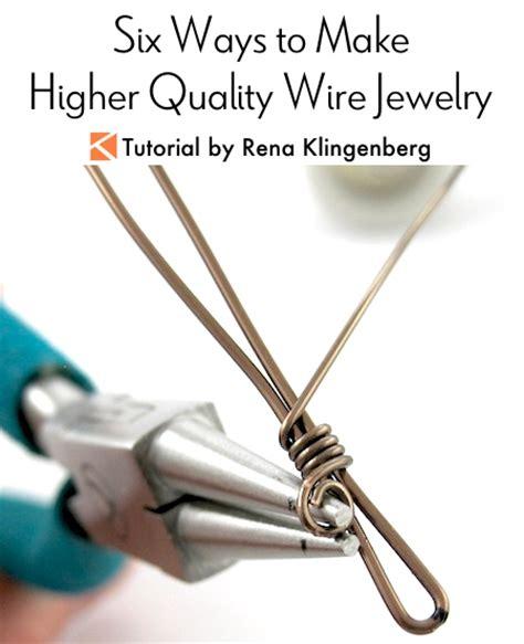 ways to make jewelry 6 ways to make higher quality wire jewelry