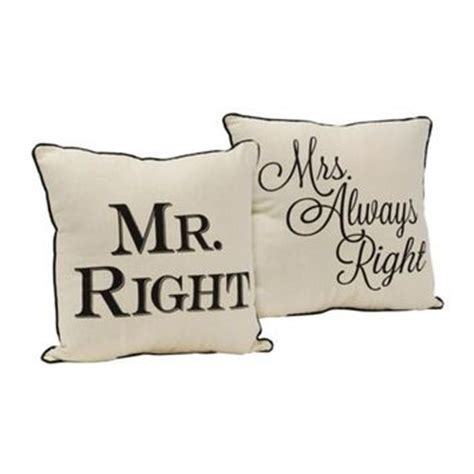 Mr Right Mrs Always Right Pillow by Mr And Mrs Always Right Pillows Set Of From Kirklands