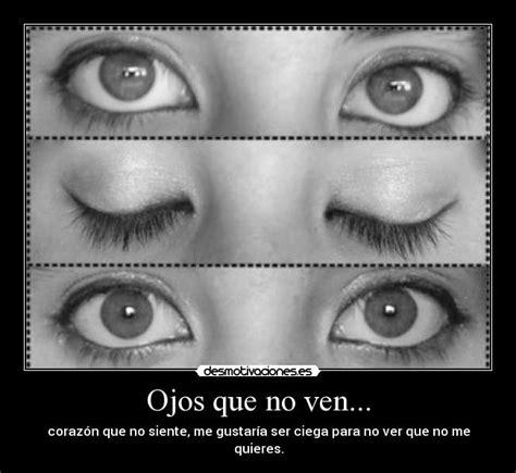 imagenes tienen ojos y no ven ojos que no ven desmotivaciones