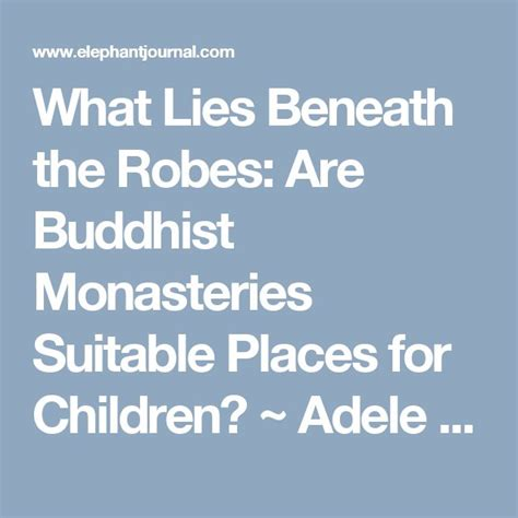 What Lies Beneath The Robes Are Buddhist Monasteries Suitable Places For Children Adele 45 Best The Social And Cultural World Images On Pinterest