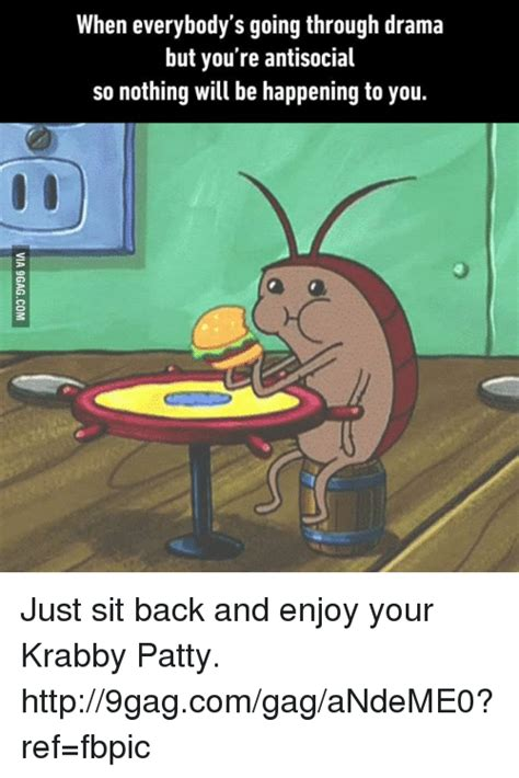 Just Sit Back And Enjoy by 25 Best Memes About Krabby Patty Krabby Patty Memes