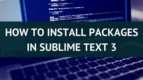 how to install themes on sublime text 3 how to install packages in sublime text 3