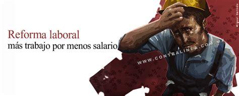 reforma laboral 2016 reforma laboral 2016 en mxico cide reforma laboral no