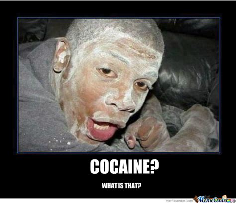 Cocaine Meme - cocaine what is that by meltord meme center