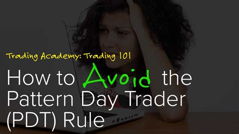questrade pattern day trader trading academy 101 avoid the pattern day trader rule