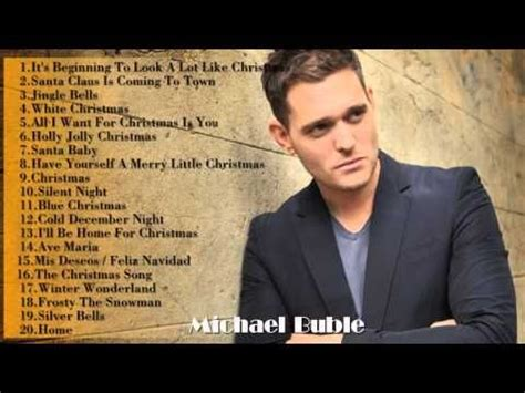michael buble best songs michael buble s greatest hits 2014 best songs of michael