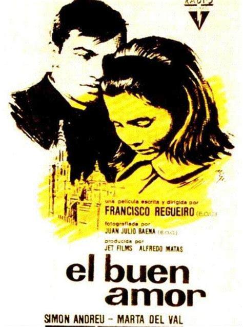 el buen amor en memorias del cineclub el buen amor 1963 francisco regueiro