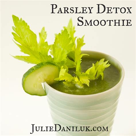 Parsley Green Smoothie Detox parsley detox smoothie mealsthatheal