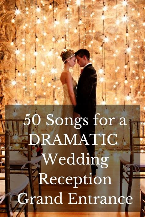 Wedding Song For Entrance Of The by 50 Dramatic Wedding Reception Grand Entrance Songs