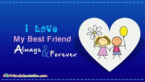 I My i my best friend always and forever