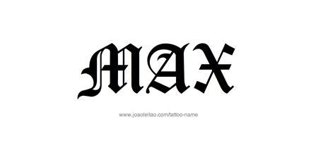 tattoo ideas for the name max max name tattoo designs