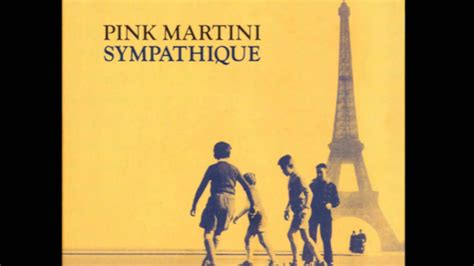 pink martini sympathique pink martini sympathique hd youtube