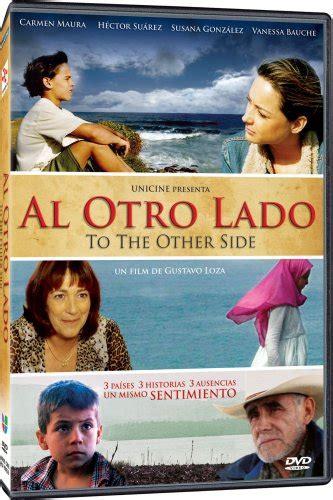 al otro lado de 8426359477 al otro lado movie trailer reviews and more tvguide com