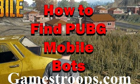 pubg mobile bots how to find bots pubg mobile pubg mobile bots or real