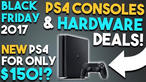 best ps4 console deals best ps4 consoles hardware black friday deals