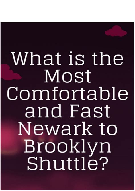 What Is The Most Comfortable what is the most comfortable and fast newark to