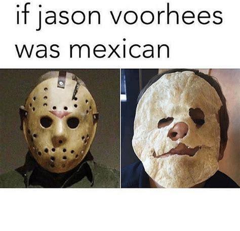 jason voorhees memes if jason voorhees was mexican meme on me me