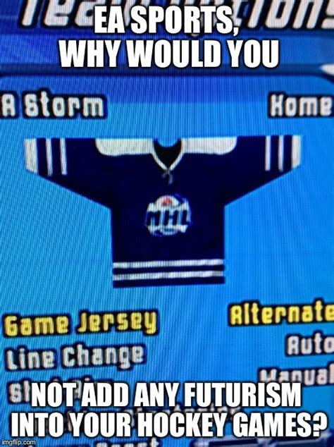 Why Would You Post That Meme - image tagged in ea sports why would you imgflip