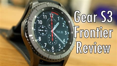 Smartwatch Samsung Gear S3 Frontier Samsung Gear S3 Frontier Review The Smartwatch