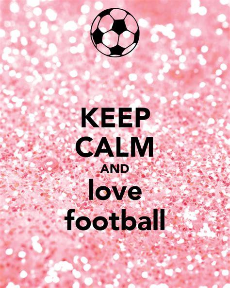 keep calm and love futbol poster ffff keep calm o matic keep calm and love football poster football