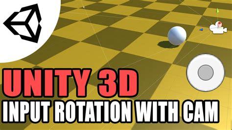 unity tutorial input input rotation with camera tutorial c unity 3d youtube
