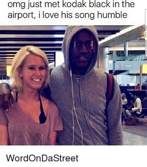 Black Love Memes - omg just met kodak black in the airport i love his song