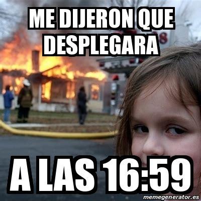 Disaster Girl Meme Generator - meme disaster girl me dijeron que desplegara a las 16 59