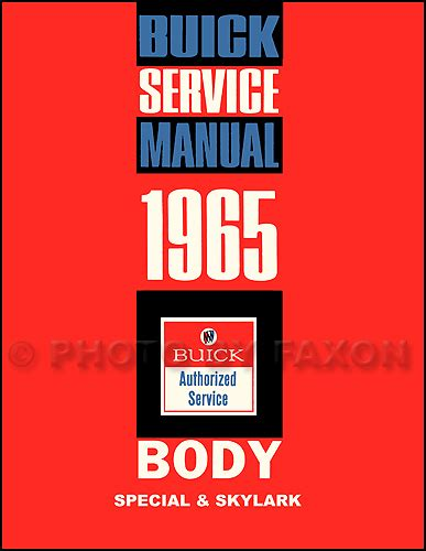 auto manual repair 1962 buick special user handbook 1965 buick special and skylark body repair shop manual reprint