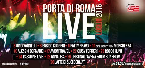 spettacoli porta di roma porta di roma live estate 2016 programma e date concerti