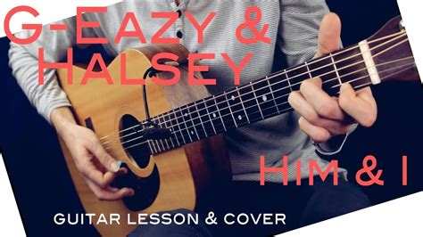 guitar tutorial cover g eazy halsey him i guitar lesson him i guitar