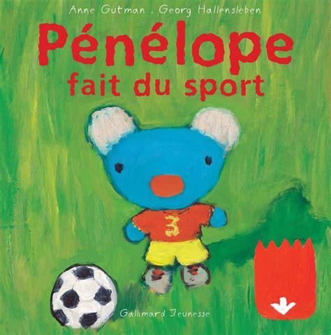 Livre P 233 N 233 Lope Fait Du Sport Un Livre Anim 233 Anne Gutman