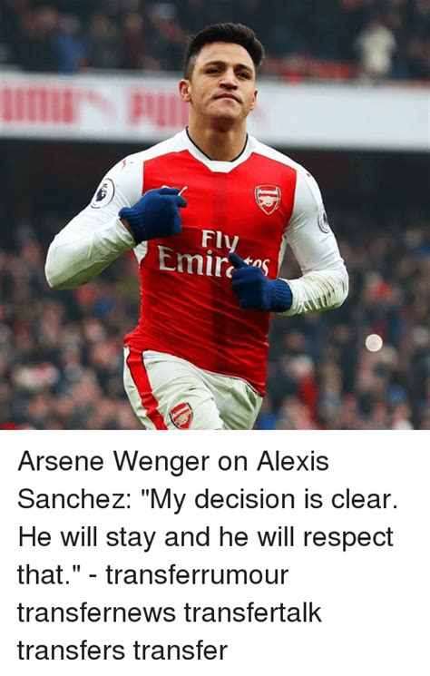 arsene wenger on alexis sanchez my decision is clear he