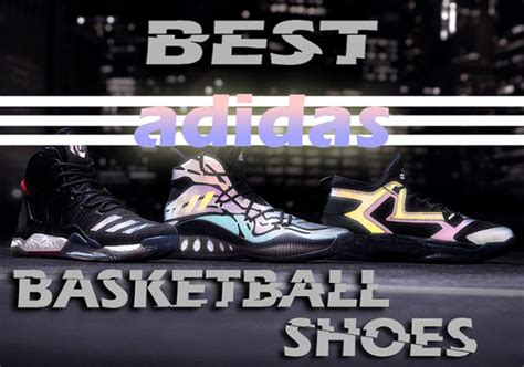 the best basketball shoe the best adidas basketball shoes changing run