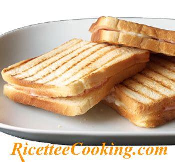 toast senza tostapane toast golosi senza tostapane ricetta