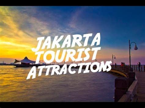 jakarta tourist attractions visit indonesia youtube