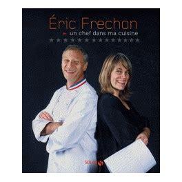 2035955807 un chef dans ma cuisine un chef dans ma cuisine librairie gourmande