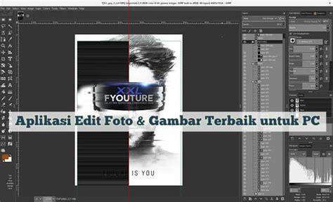 aplikasi membuat video animasi untuk pc 10 aplikasi edit foto gambar terbaik download gratis