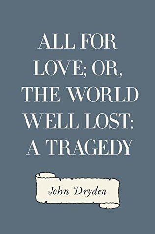 forgotten tragedies books all for or the world well lost a tragedy by