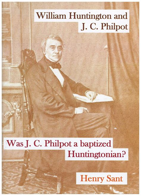 j c a was j c philpot a baptised huntintonian san036