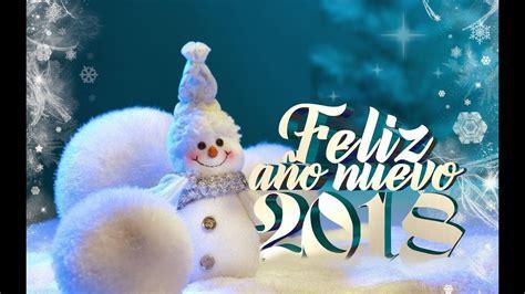imagenes originales feliz 2018 feliz a 209 o nuevo 2018 feliz a 209 o 2018 youtube
